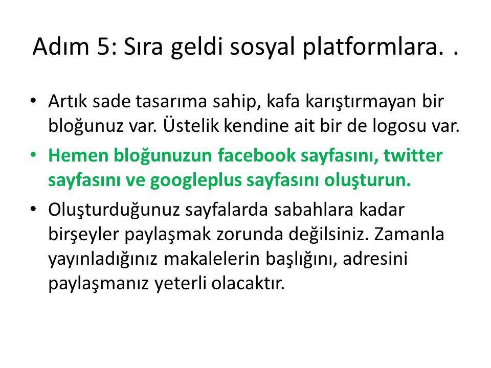 Adım 5: Sıra geldi sosyal platformlara. .