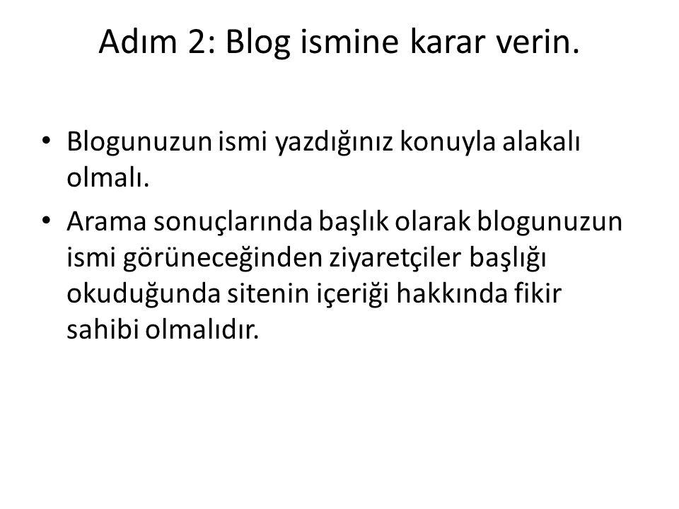 Adım 2: Blog ismine karar verin.
