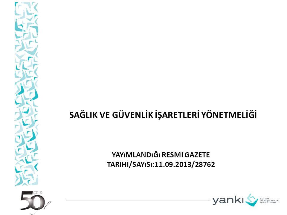 Yayımlandığı Resmi Gazete Tarihi/Sayısı:11.09.2013/28762