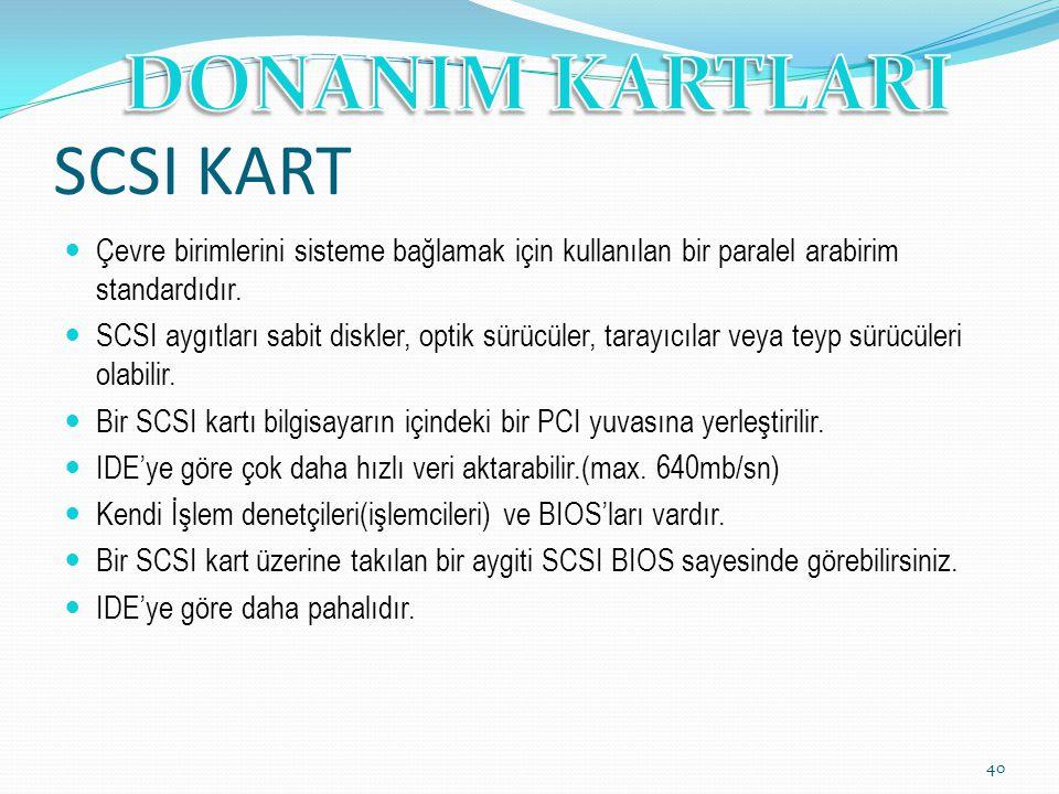 SCSI KART Çevre birimlerini sisteme bağlamak için kullanılan bir paralel arabirim standardıdır.