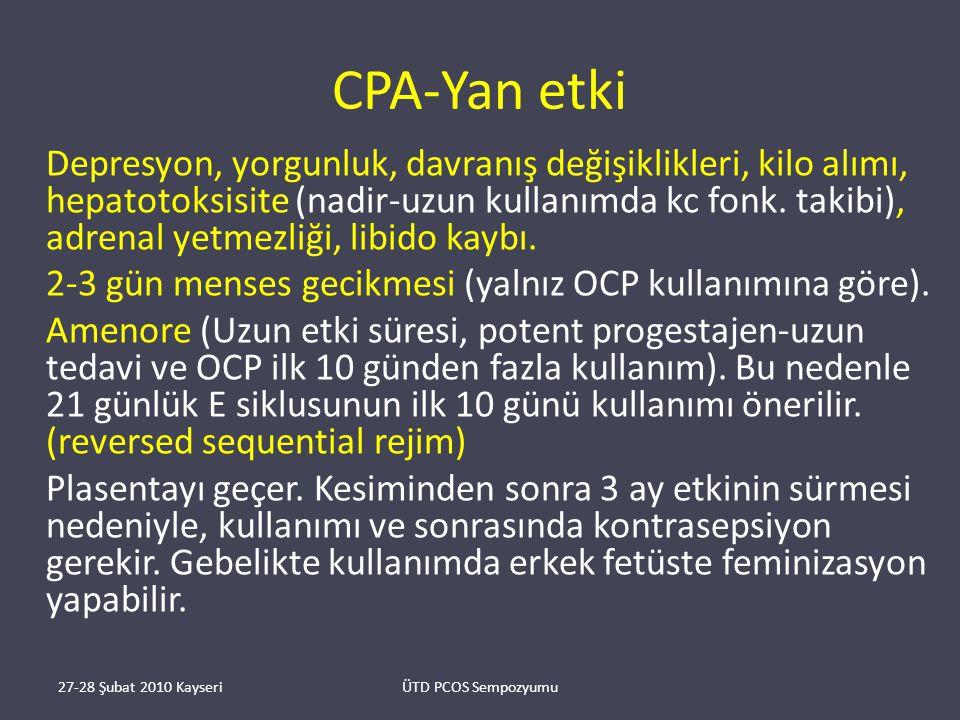 CPA-Yan etki 2-3 gün menses gecikmesi (yalnız OCP kullanımına göre).