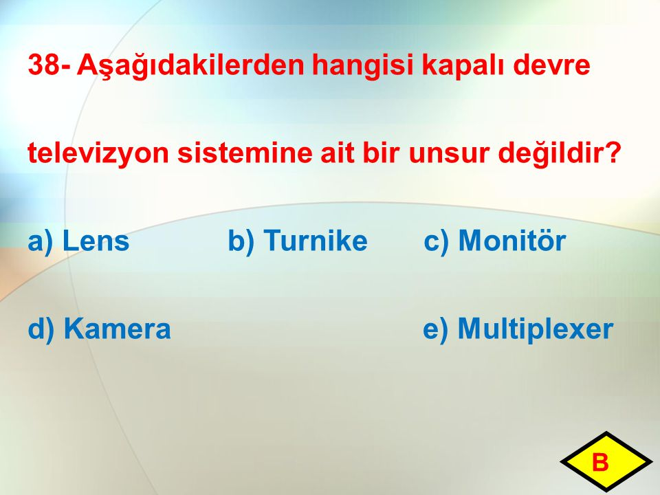 a) Lens b) Turnike c) Monitör