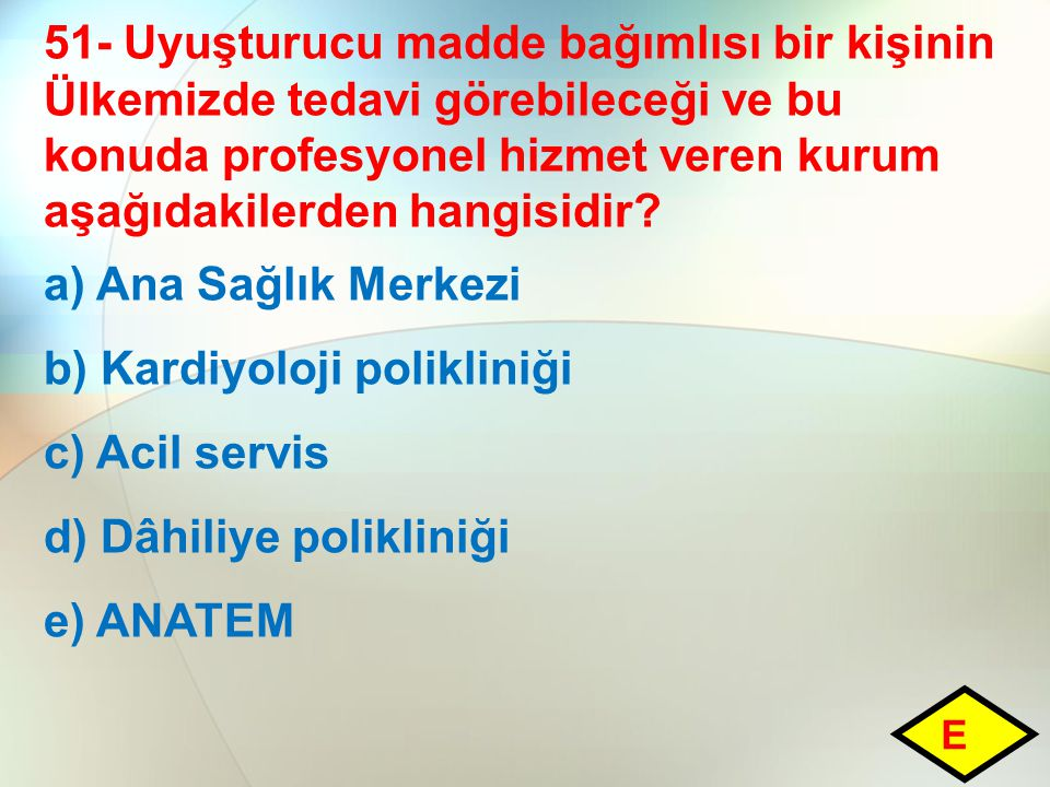 b) Kardiyoloji polikliniği c) Acil servis d) Dâhiliye polikliniği