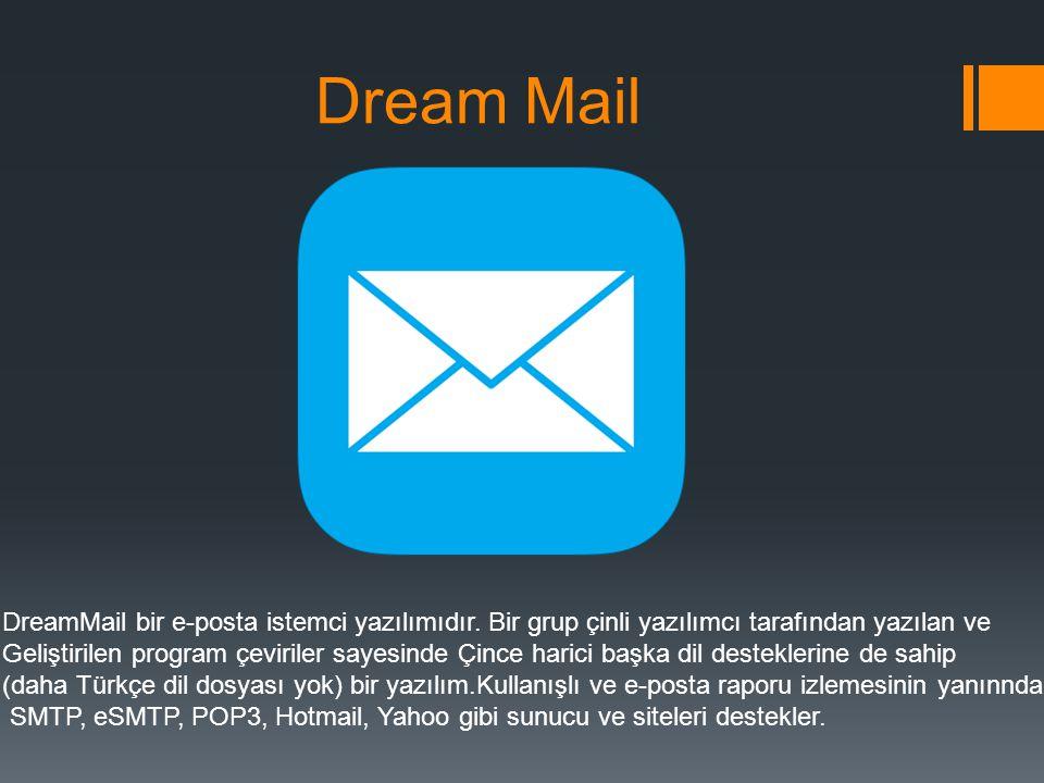 Dream Mail DreamMail bir e-posta istemci yazılımıdır. Bir grup çinli yazılımcı tarafından yazılan ve.