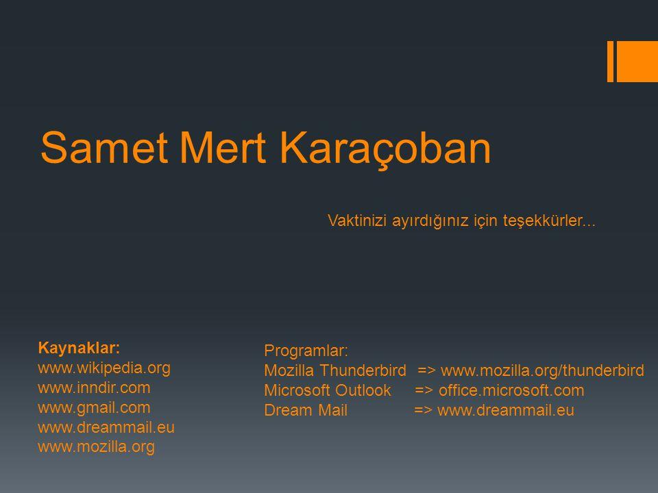 Samet Mert Karaçoban Vaktinizi ayırdığınız için teşekkürler...