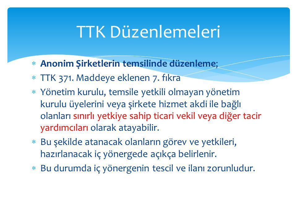 TTK Düzenlemeleri Anonim Şirketlerin temsilinde düzenleme;