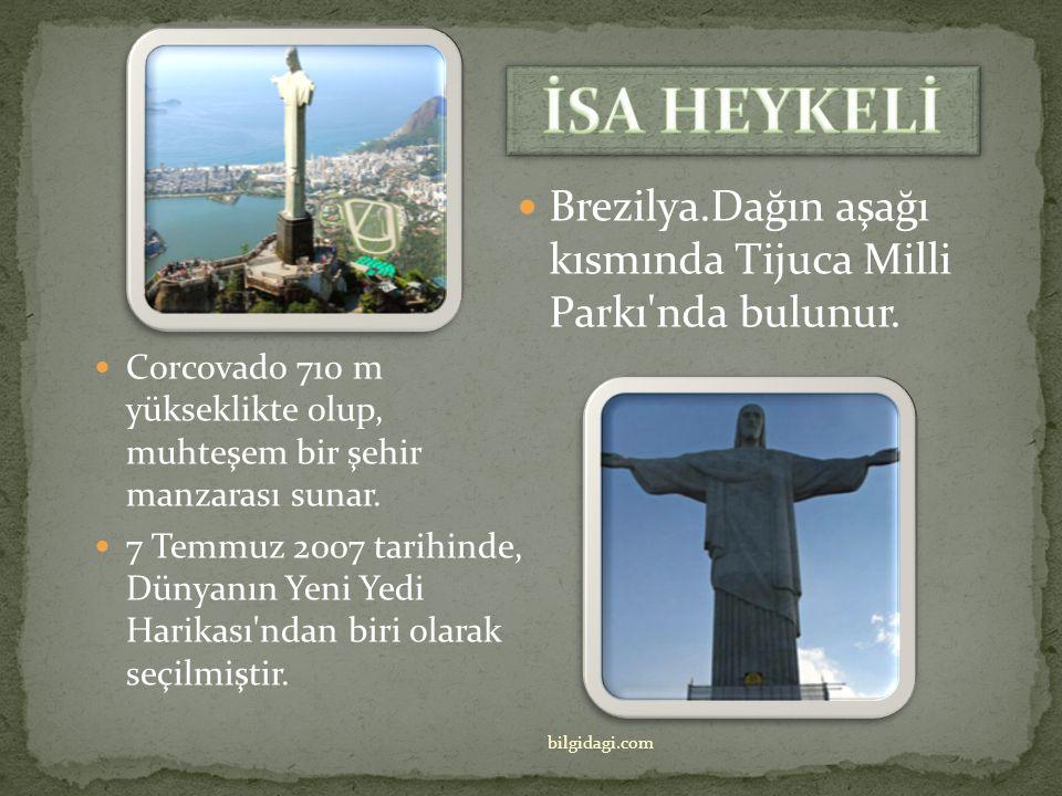 İSA HEYKELİ Brezilya.Dağın aşağı kısmında Tijuca Milli Parkı nda bulunur. Corcovado 710 m yükseklikte olup, muhteşem bir şehir manzarası sunar.