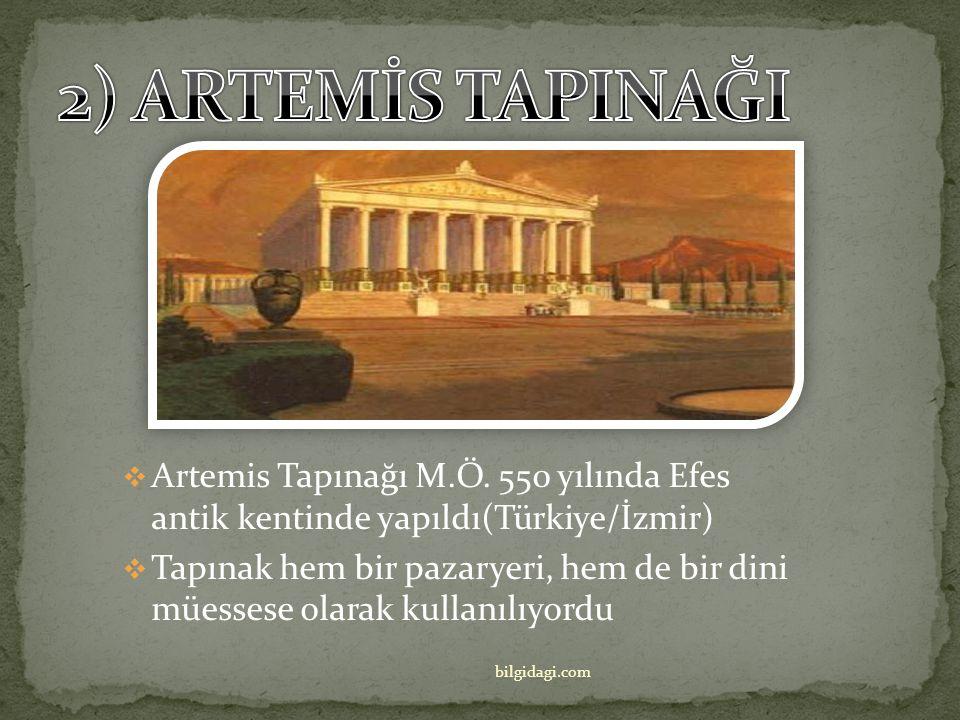 2) ARTEMİS TAPINAĞI Artemis Tapınağı M.Ö. 550 yılında Efes antik kentinde yapıldı(Türkiye/İzmir)