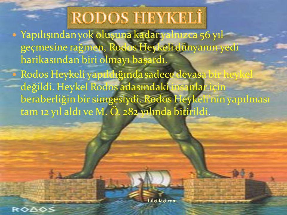 RODOS HEYKELİ Yapılışından yok oluşuna kadar yalnızca 56 yıl geçmesine rağmen, Rodos Heykeli dünyanın yedi harikasından biri olmayı başardı.
