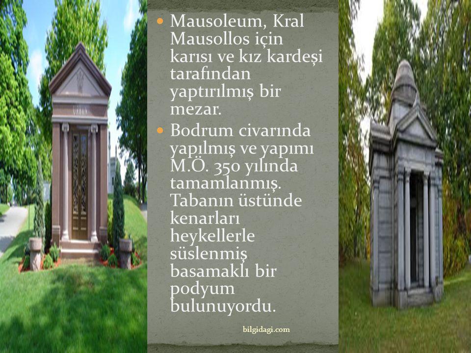 Mausoleum, Kral Mausollos için karısı ve kız kardeşi tarafından yaptırılmış bir mezar.