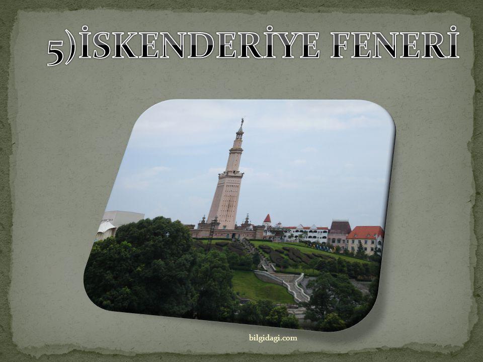 5)İSKENDERİYE FENERİ bilgidagi.com