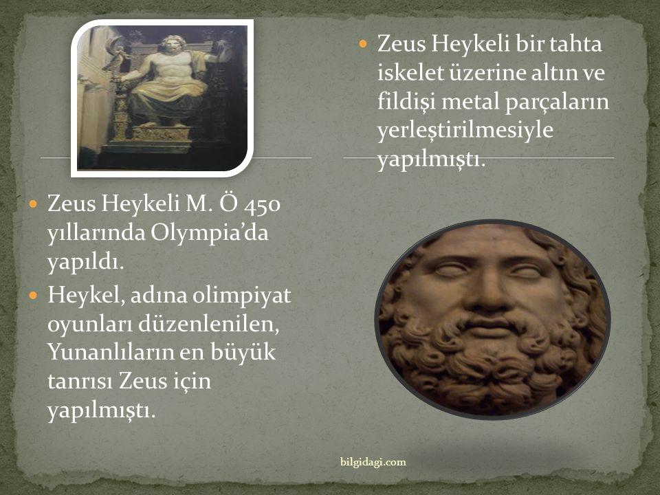 Zeus Heykeli M. Ö 450 yıllarında Olympia'da yapıldı.