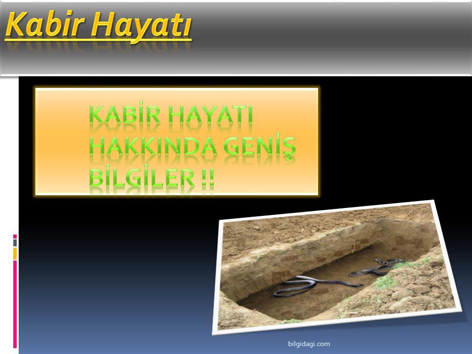 KABİR HAYATI HAKKINDA GENİŞ BİLGİLER !!