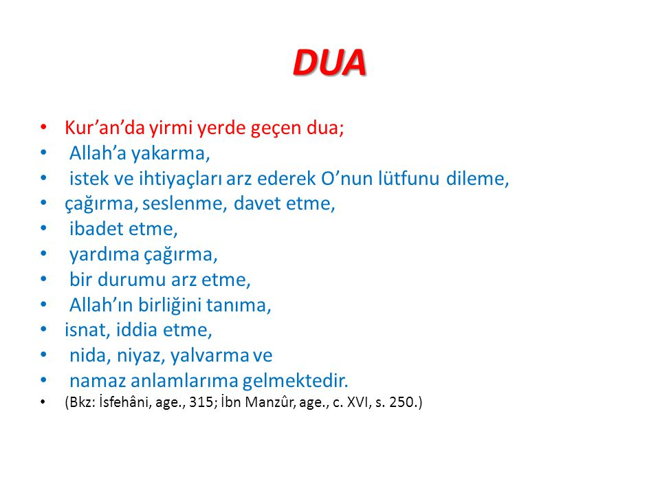 DUA Kur'an'da yirmi yerde geçen dua; Allah'a yakarma,