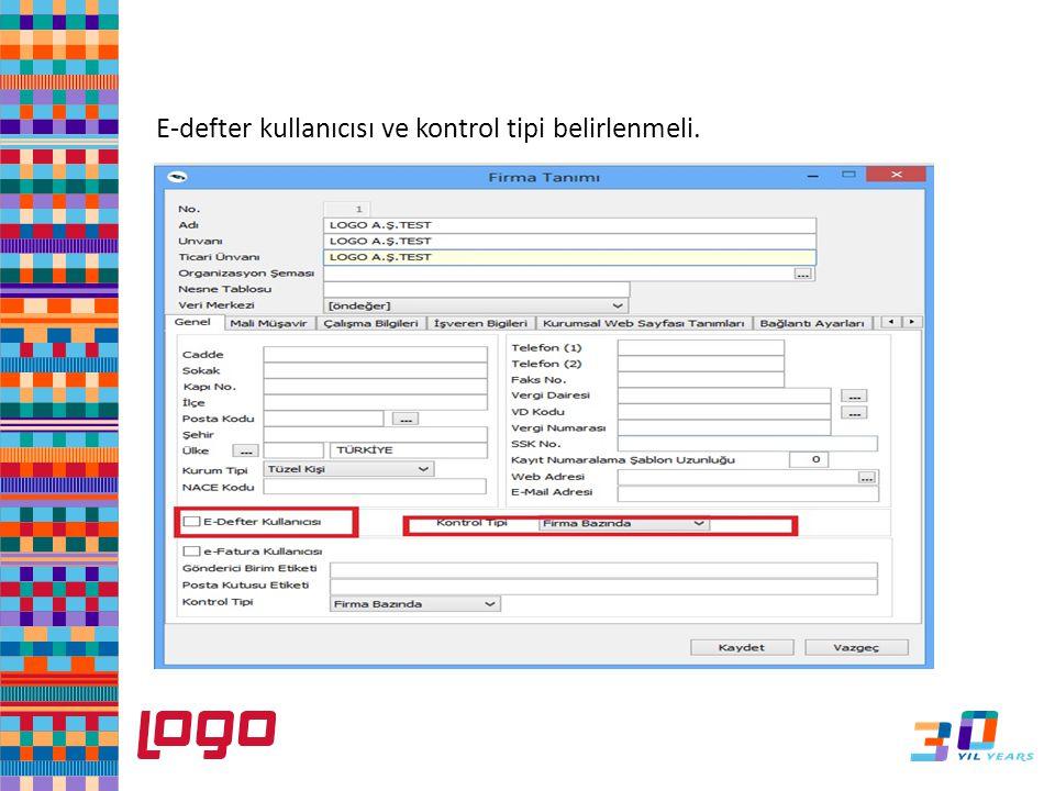 e-Defter E-defter kullanıcısı ve kontrol tipi belirlenmeli.