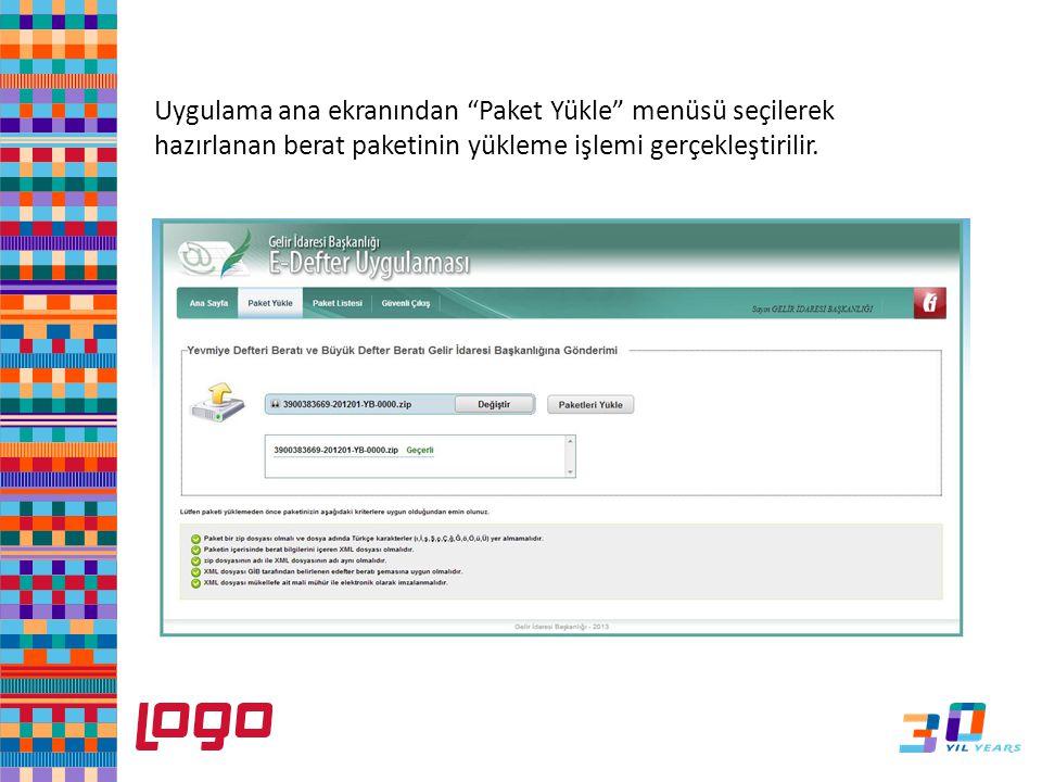 e-Defter Uygulama ana ekranından Paket Yükle menüsü seçilerek hazırlanan berat paketinin yükleme işlemi gerçekleştirilir.