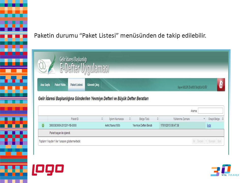 e-Defter Paketin durumu Paket Listesi menüsünden de takip edilebilir.