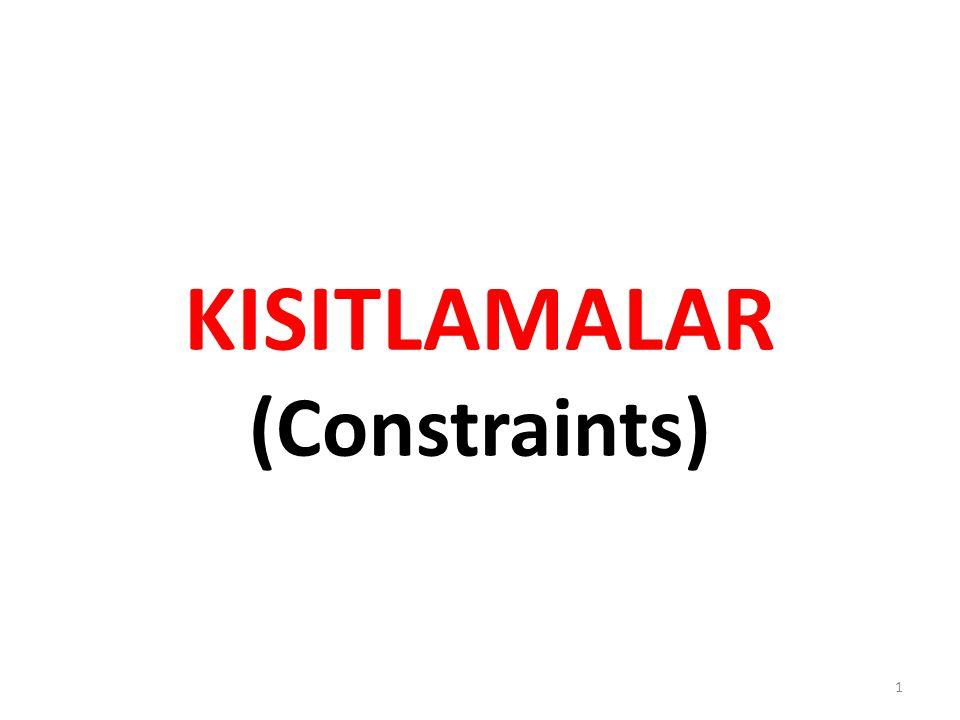 KISITLAMALAR (Constraints)