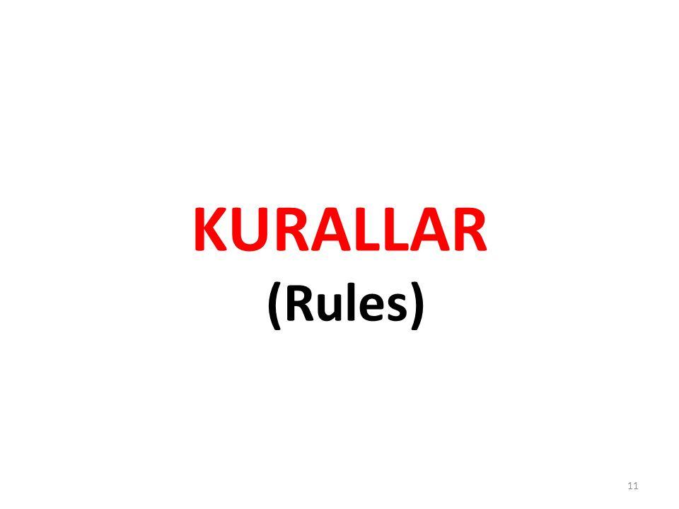 KURALLAR (Rules)