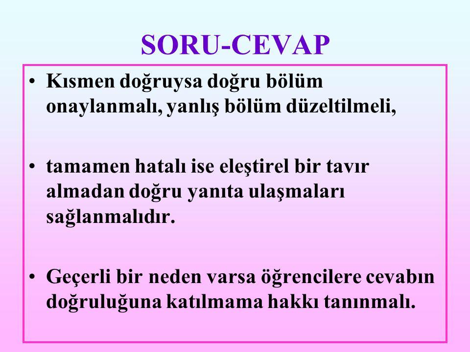SORU-CEVAP Kısmen doğruysa doğru bölüm onaylanmalı, yanlış bölüm düzeltilmeli,