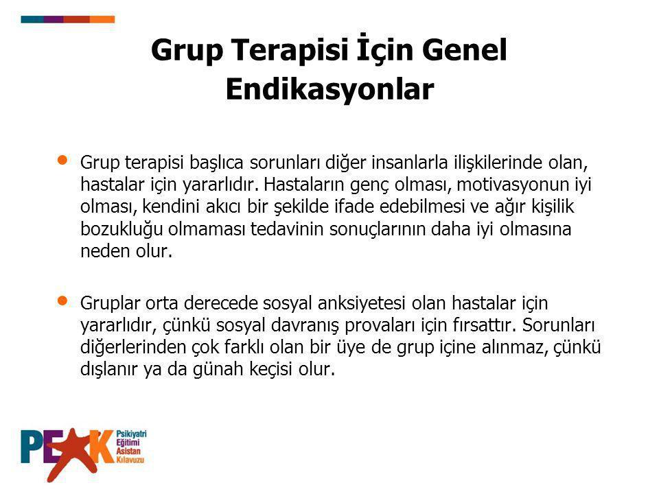 Grup Terapisi İçin Genel Endikasyonlar