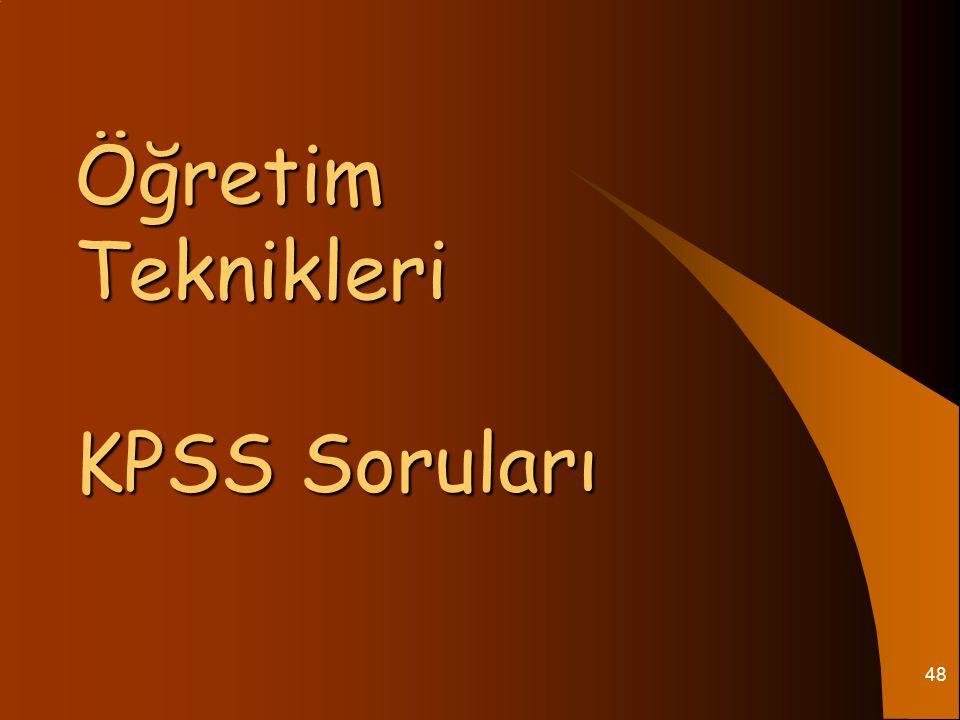 Öğretim Teknikleri KPSS Soruları