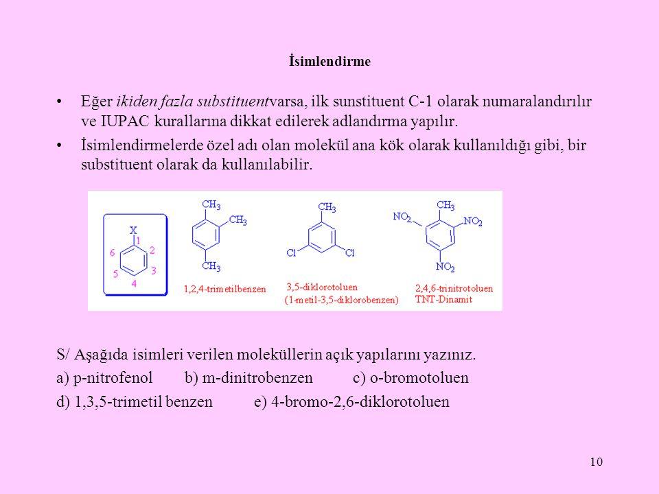 S/ Aşağıda isimleri verilen moleküllerin açık yapılarını yazınız.