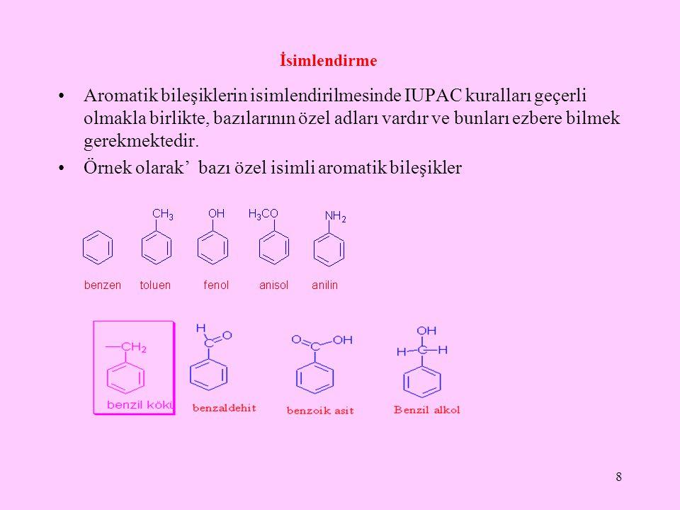 Örnek olarak' bazı özel isimli aromatik bileşikler
