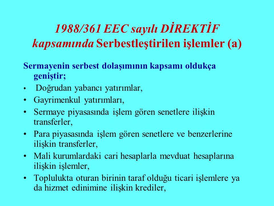 1988/361 EEC sayılı DİREKTİF kapsamında Serbestleştirilen işlemler (a)