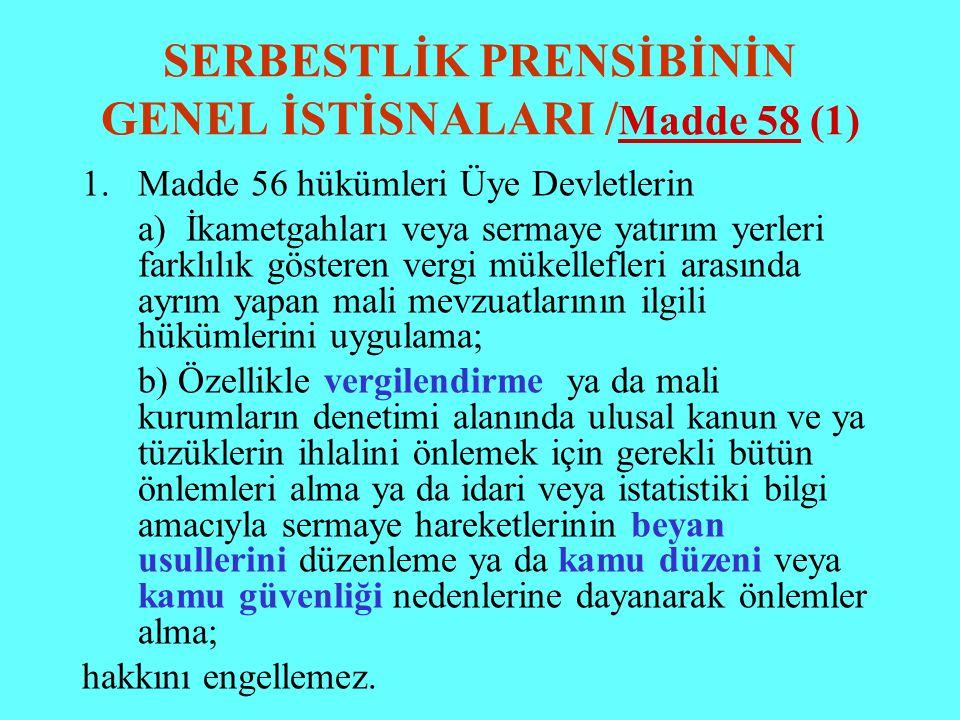 SERBESTLİK PRENSİBİNİN GENEL İSTİSNALARI /Madde 58 (1)