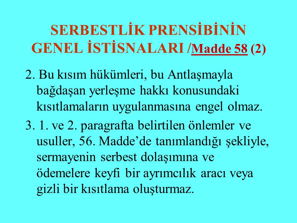 SERBESTLİK PRENSİBİNİN GENEL İSTİSNALARI /Madde 58 (2)