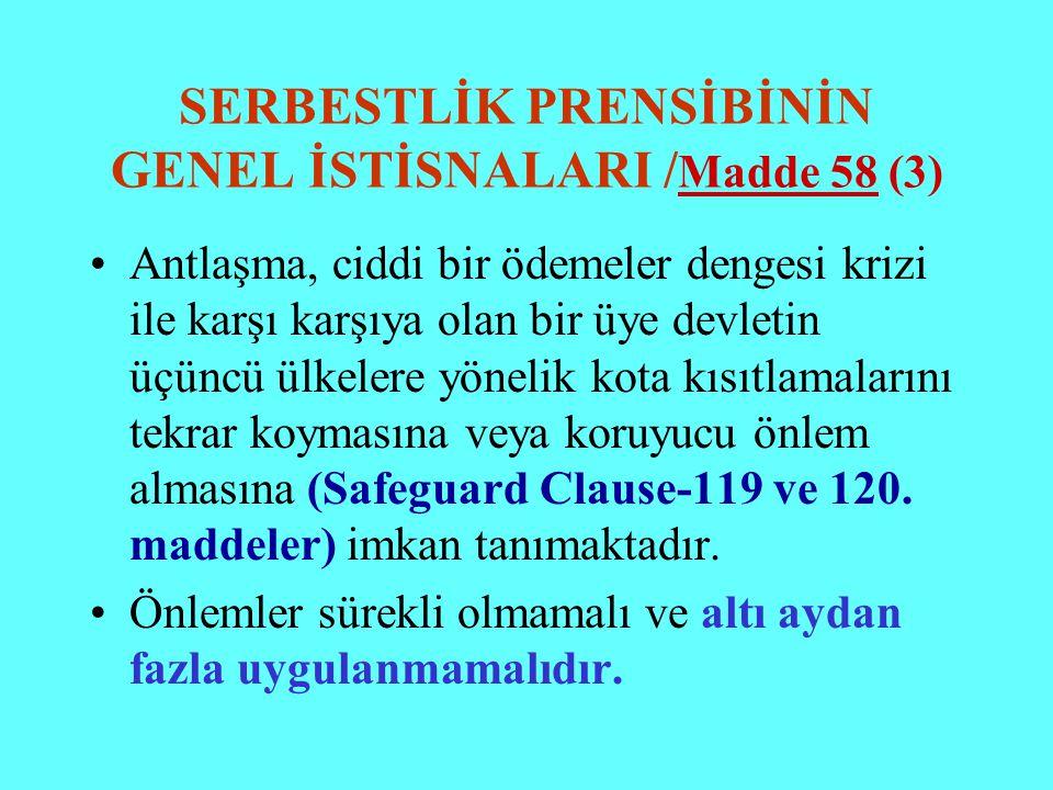 SERBESTLİK PRENSİBİNİN GENEL İSTİSNALARI /Madde 58 (3)