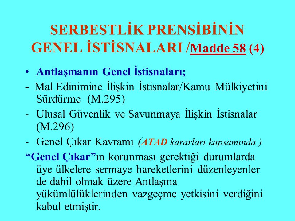 SERBESTLİK PRENSİBİNİN GENEL İSTİSNALARI /Madde 58 (4)