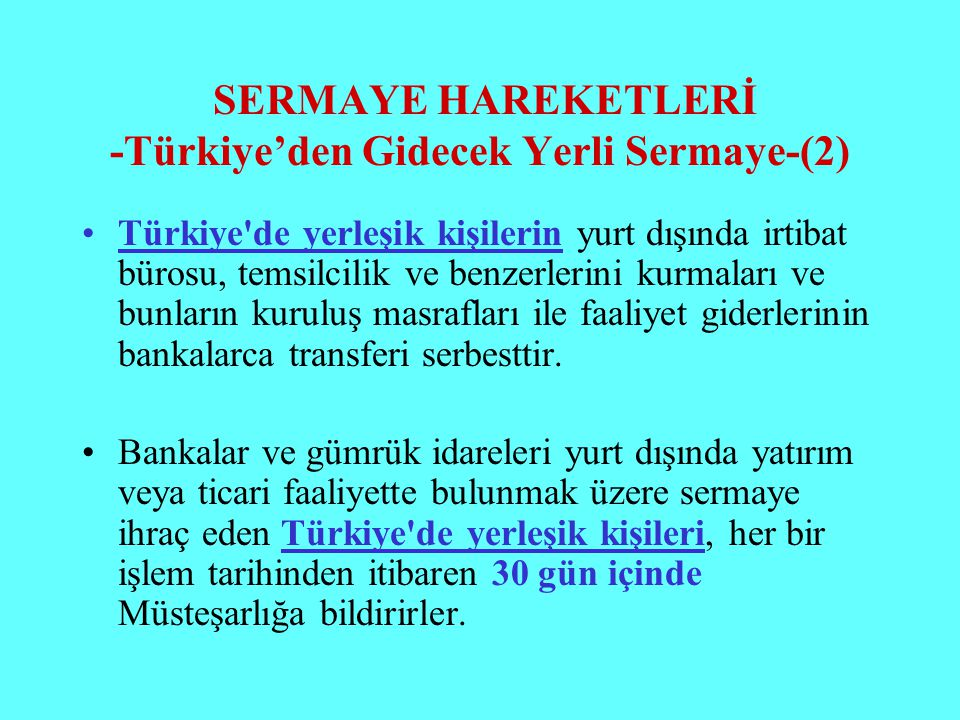 SERMAYE HAREKETLERİ -Türkiye'den Gidecek Yerli Sermaye-(2)