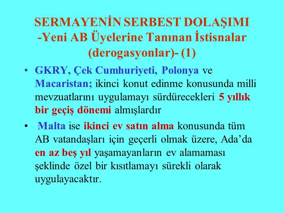SERMAYENİN SERBEST DOLAŞIMI -Yeni AB Üyelerine Tanınan İstisnalar (derogasyonlar)- (1)