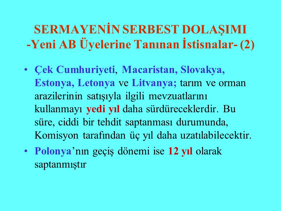 SERMAYENİN SERBEST DOLAŞIMI -Yeni AB Üyelerine Tanınan İstisnalar- (2)