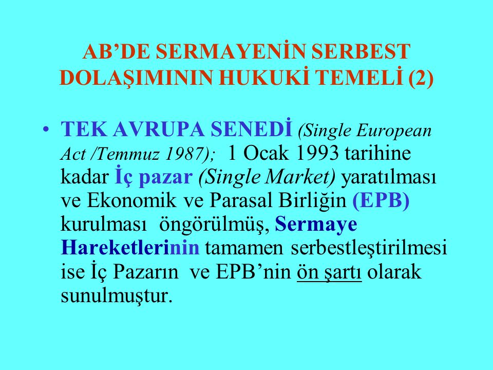 AB'DE SERMAYENİN SERBEST DOLAŞIMININ HUKUKİ TEMELİ (2)