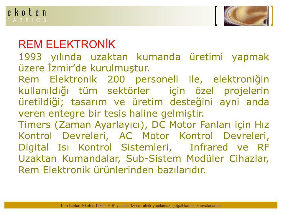 REM ELEKTRONİK 1993 yılında uzaktan kumanda üretimi yapmak üzere İzmir'de kurulmuştur.