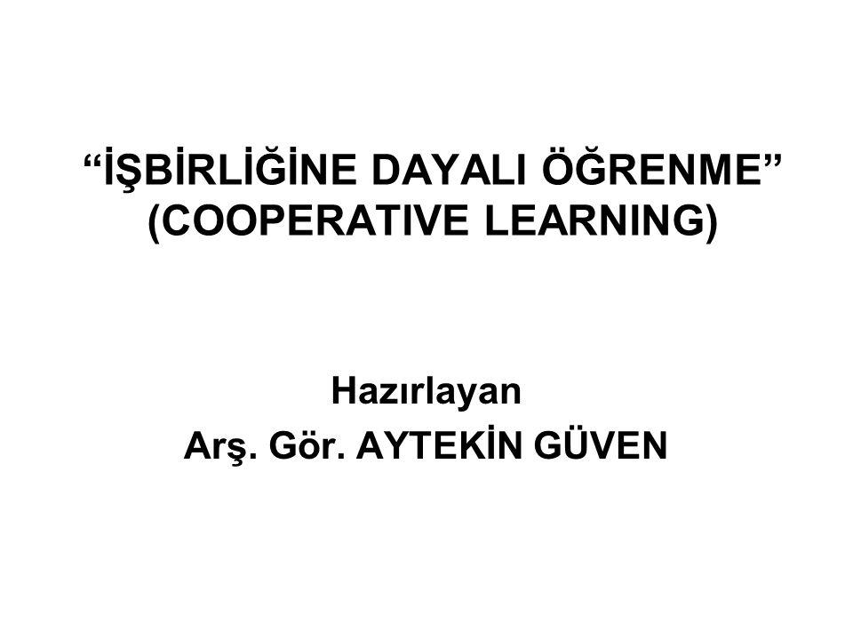 İŞBİRLİĞİNE DAYALI ÖĞRENME (COOPERATIVE LEARNING)