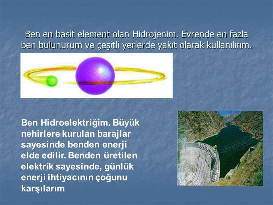 Ben en basit element olan Hidrojenim