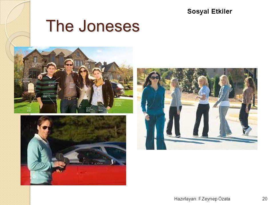 Sosyal Etkiler The Joneses Hazırlayan: F.Zeynep Özata