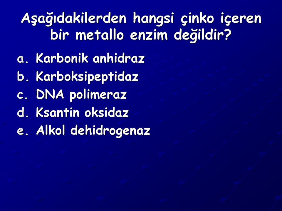 Aşağıdakilerden hangsi çinko içeren bir metallo enzim değildir