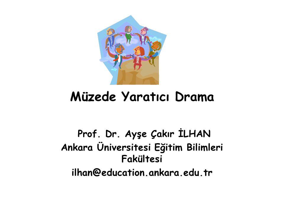 Müzede Yaratıcı Drama Prof. Dr. Ayşe Çakır İLHAN