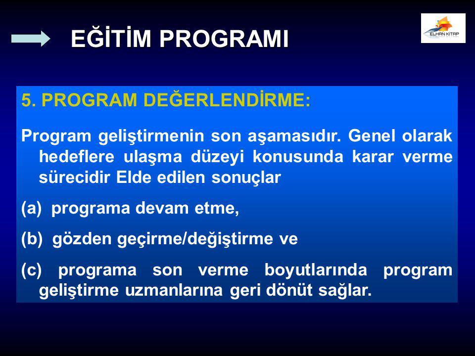 EĞİTİM PROGRAMI 5. PROGRAM DEĞERLENDİRME:
