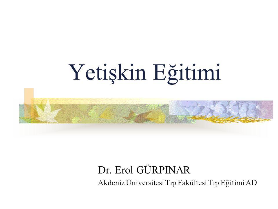 Dr. Erol GÜRPINAR Akdeniz Üniversitesi Tıp Fakültesi Tıp Eğitimi AD