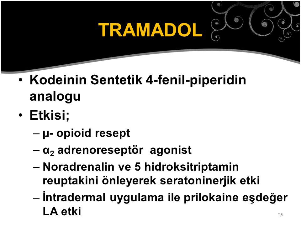 TRAMADOL Kodeinin Sentetik 4-fenil-piperidin analogu Etkisi;