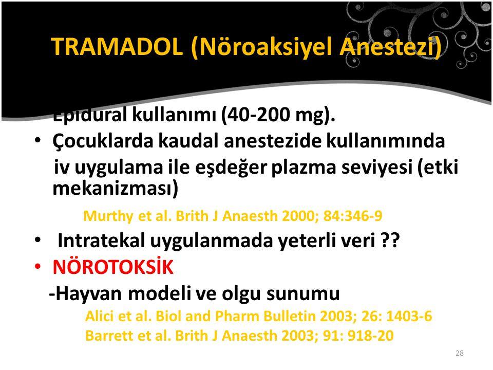 TRAMADOL (Nöroaksiyel Anestezi)