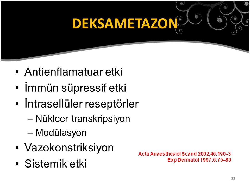 DEKSAMETAZON Antienflamatuar etki İmmün süpressif etki