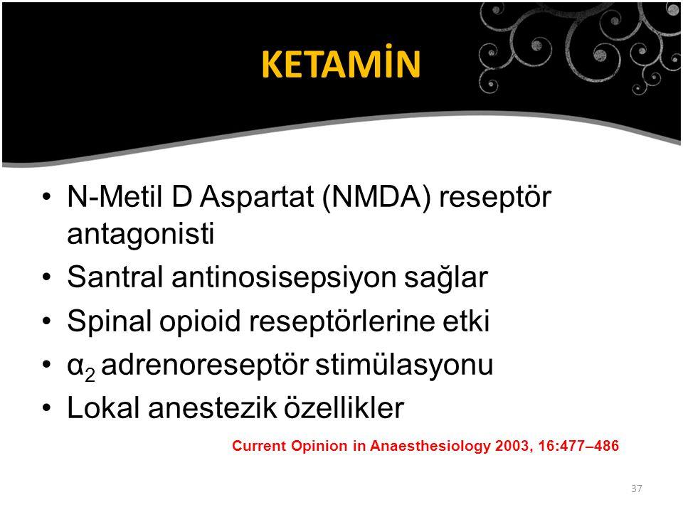 KETAMİN N-Metil D Aspartat (NMDA) reseptör antagonisti