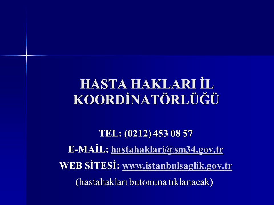 E-MAİL: hastahaklari@sm34.gov.tr WEB SİTESİ: www.istanbulsaglik.gov.tr